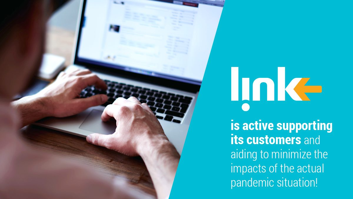 Link is active supporting its customers and aiding to minimize the impacts of the actual pandemic situation